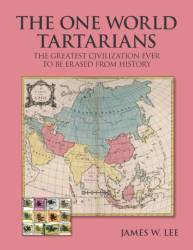 The One World Tartarians by James W. Lee